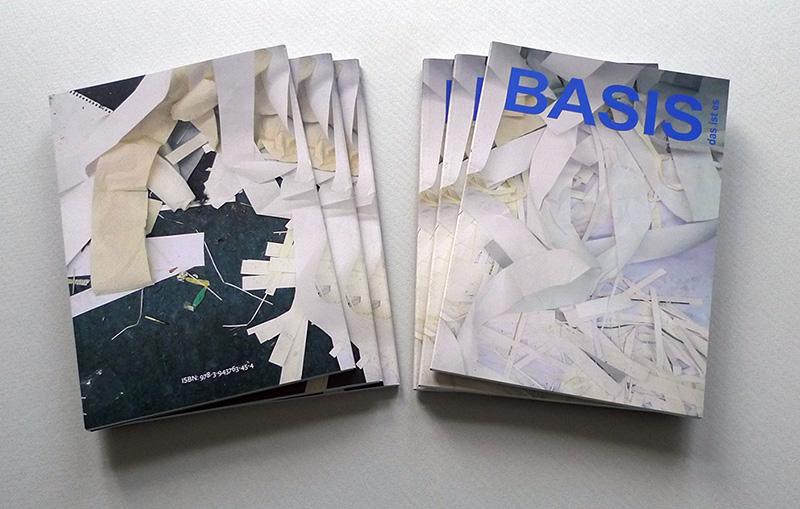 BASIS DAS IST ES Katalog der Basisklasse / Freie Kunst